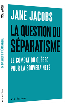 Jane-jacobs-la-question-du-separatisme-le-combat-du-quebec-pour-la-souverainete.png
